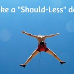 Should-Less days can make your life less stressful